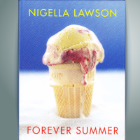 FOREVER SUMMER BY NIGELLA LAWSON